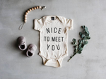 """Nice To Meet You"" Bodysuit // Cream"