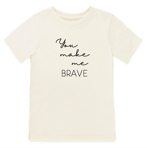 """You Make Me Brave"" Short Sleeve Tee // Cream"