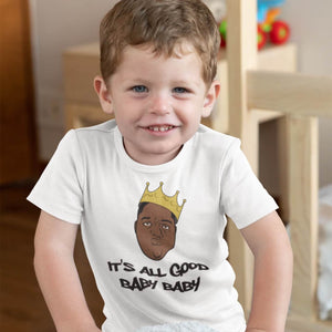 Toddler Shirt - It's All Good Baby Baby Biggie Smalls