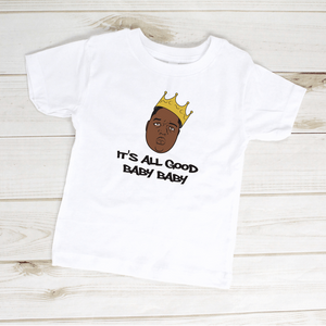 It's All Good Baby Baby Biggie Smalls Toddler Shirt