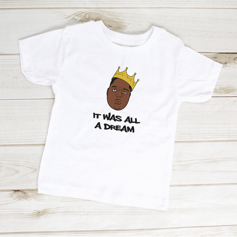 It Was All A Dream Biggie Smalls Toddler Shirt