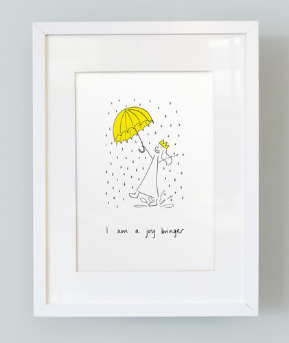'I am a joy bringer' Unframed Girl's Print