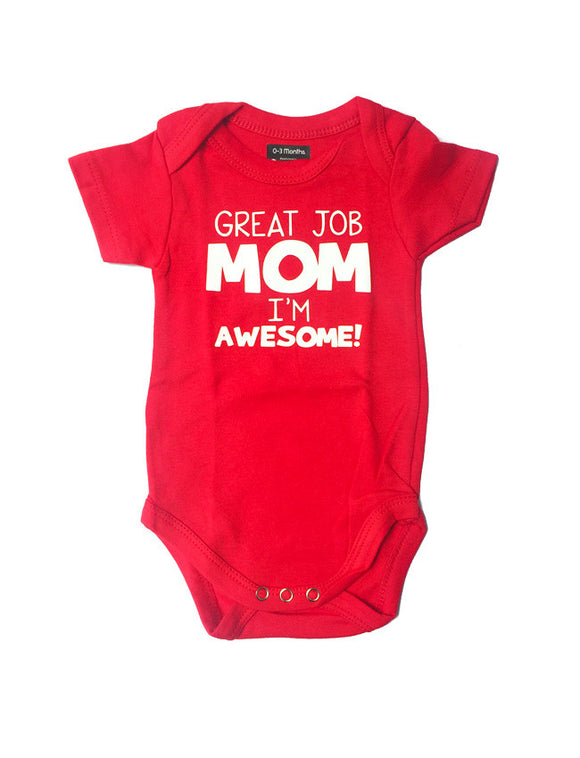 Great Job Mom, I'm Awesome Onesie
