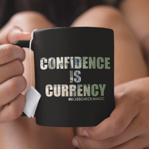 Confidence is Currency - Mug