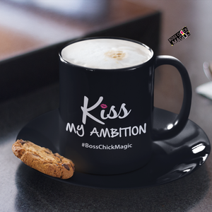 Kiss My Ambition - Mug