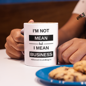 I'm Not Mean - White Mug
