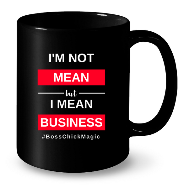 I'm Not Mean - Black Mug (with Red)