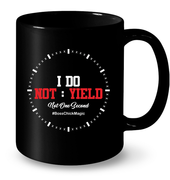 I Do Not Yield - Mug
