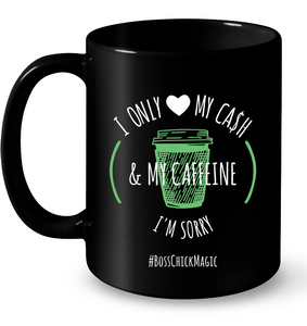 I Only Love Cash and Caffeine - Mug