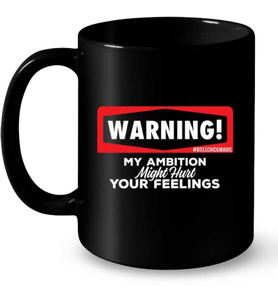 Warning! My Ambition - Mug