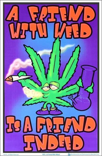 Posters A Friend with Weed is a Friend Indeed - Black Light Poster 100161