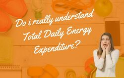 Do i really understand Total Daily Energy Expenditure?