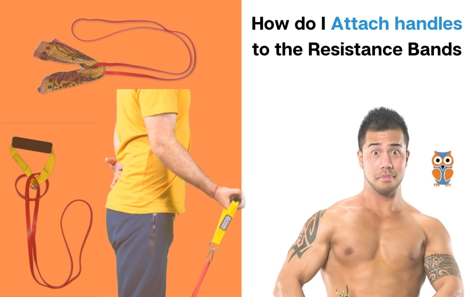 How Do I Attach Handles to the Resistance Bands