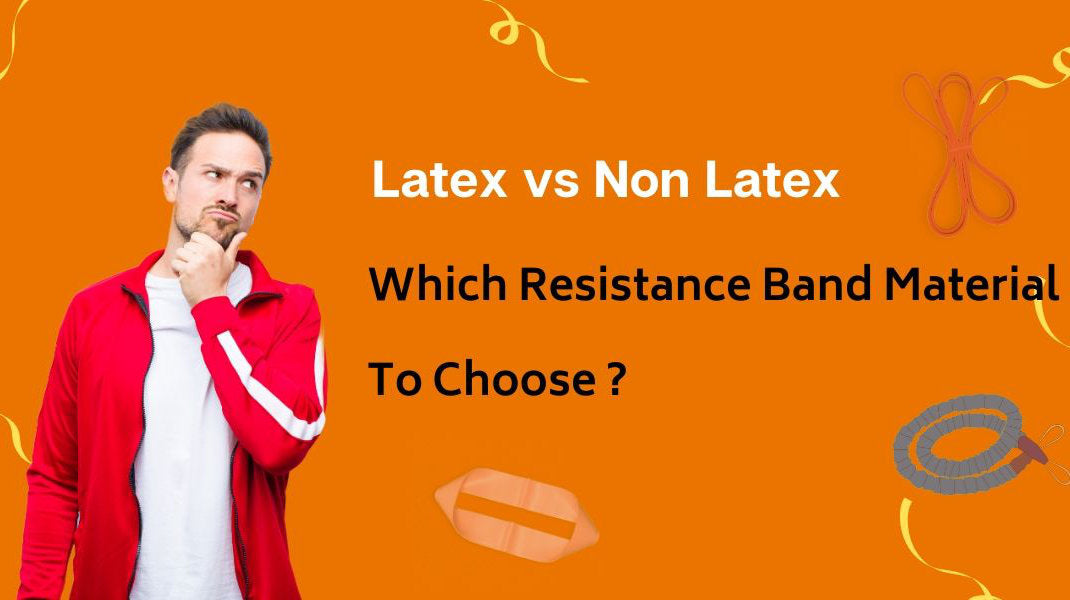 Latex vs Non Latex Resistance Bands - Which is best material to choose