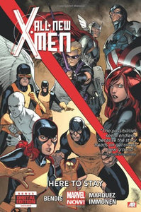 All-New X-Men, Vol. 2: Here to Stay - Hardcover