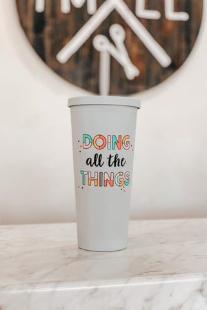 Doing All The Things Tumbler