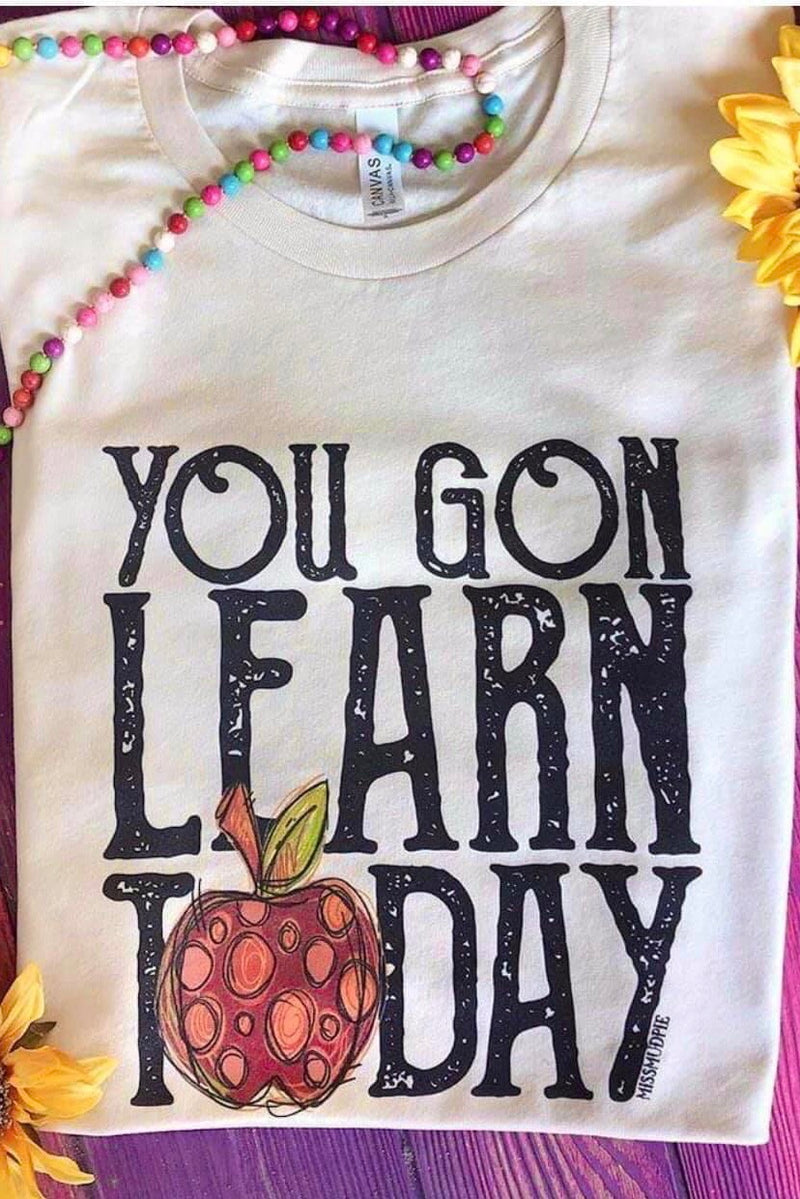 You Gon Learn Teacher Tee