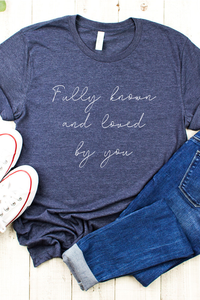 Fully Known & Loved Tee
