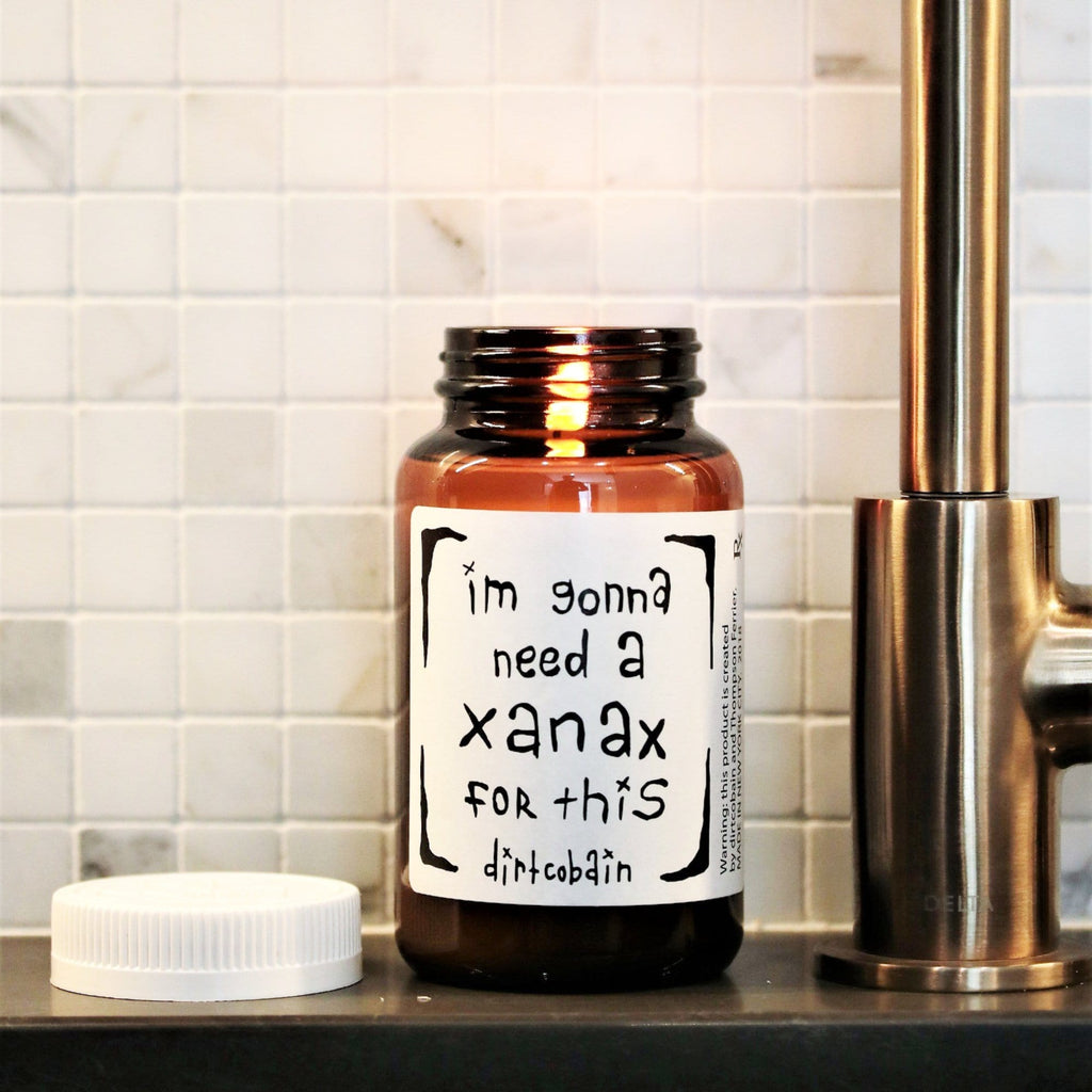 """im gonna need a xanax for this"" pill bottle scented candle by Dirt Cobain and Thompson Ferrier"