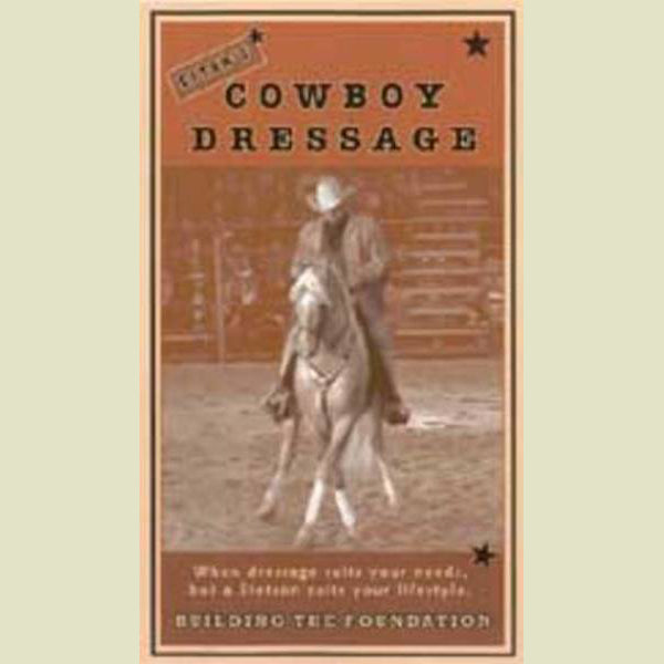 Cowboy Dressage – Building the Foundation DVD