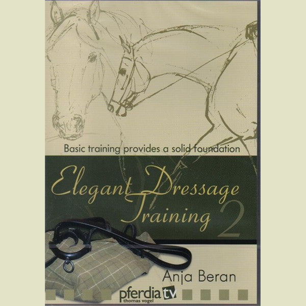 Anja Beran – Elegant Dressage Training – Volume 2