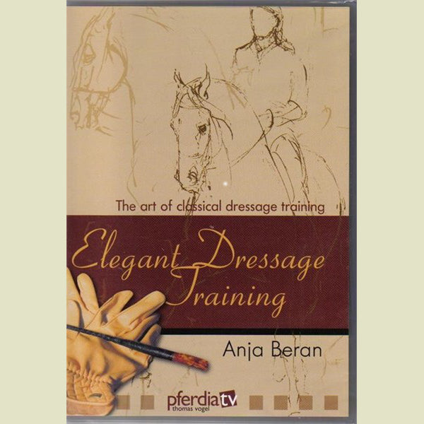 Anja Beran – Elegant Dressage Training – Volume 1