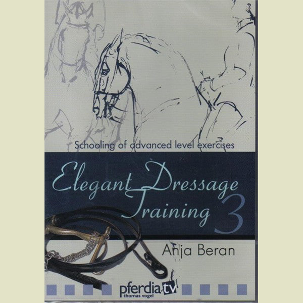 Anja Beran – Elegant Dressage Training – Volume 3