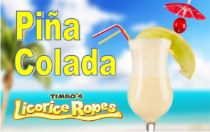Sweet Piña Colada, a Summertime Favorite! The original Piña Colada flavor is made by blending coconut and pineapple together. That's what we do to create our unique tasting Piña Colada Licorice Ropes. P.S. Rum and Umbrella NOT Included!