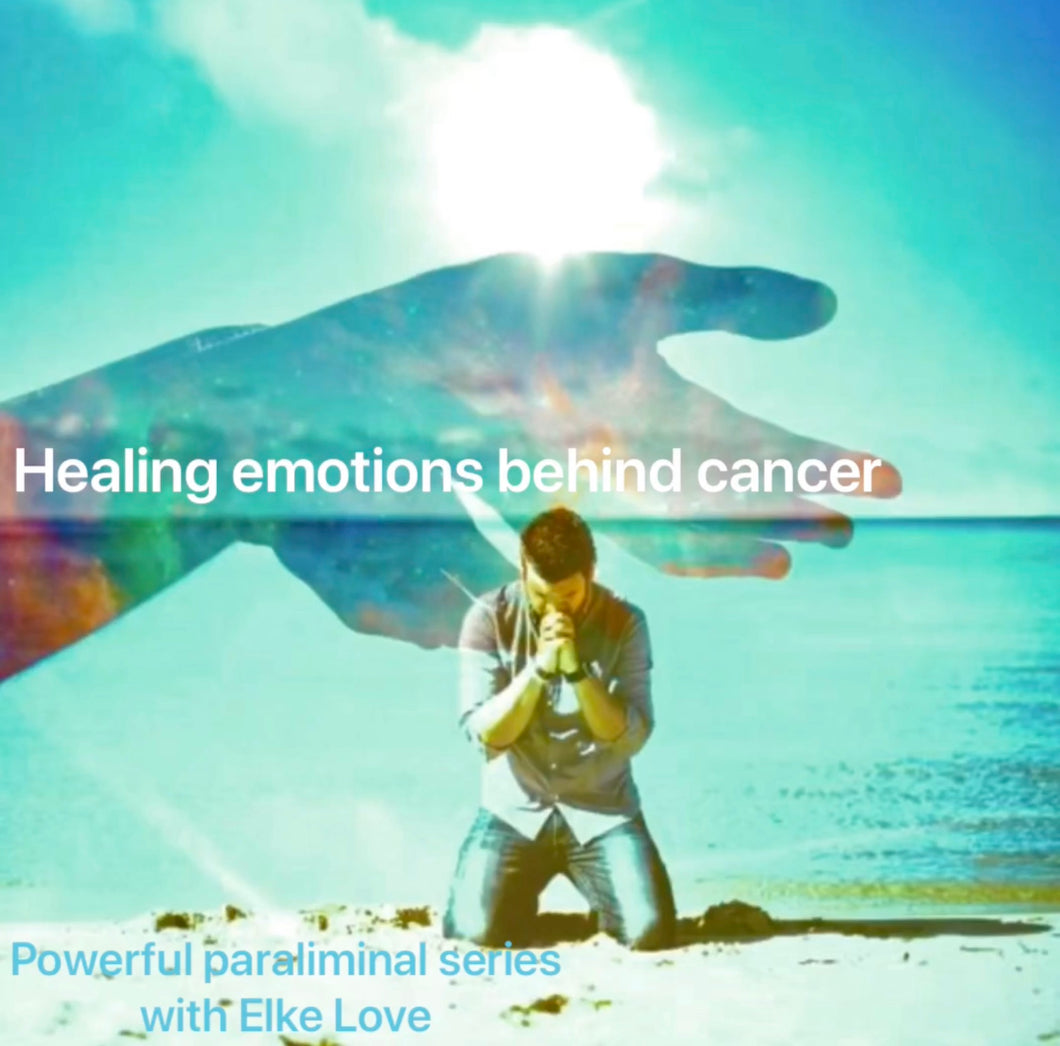 Healing emotions behind cancer with Elke Love