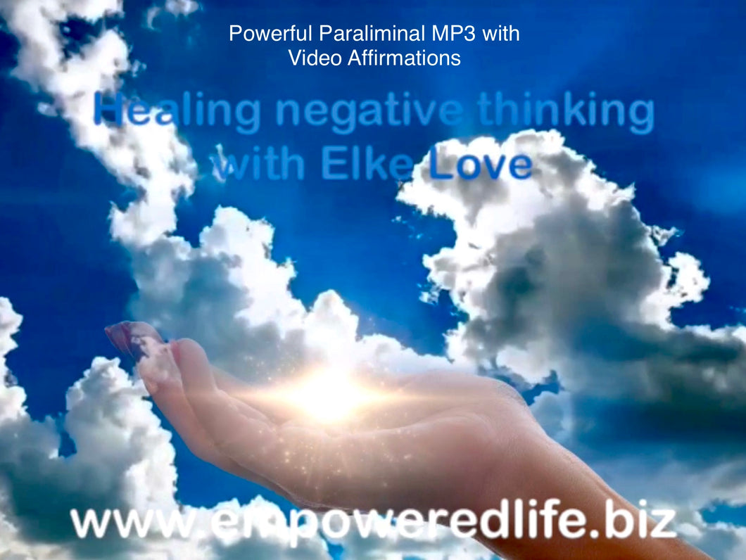 Powerful, Life Changing MP3 with Video Affirmations 'Healing Negative Thinking'