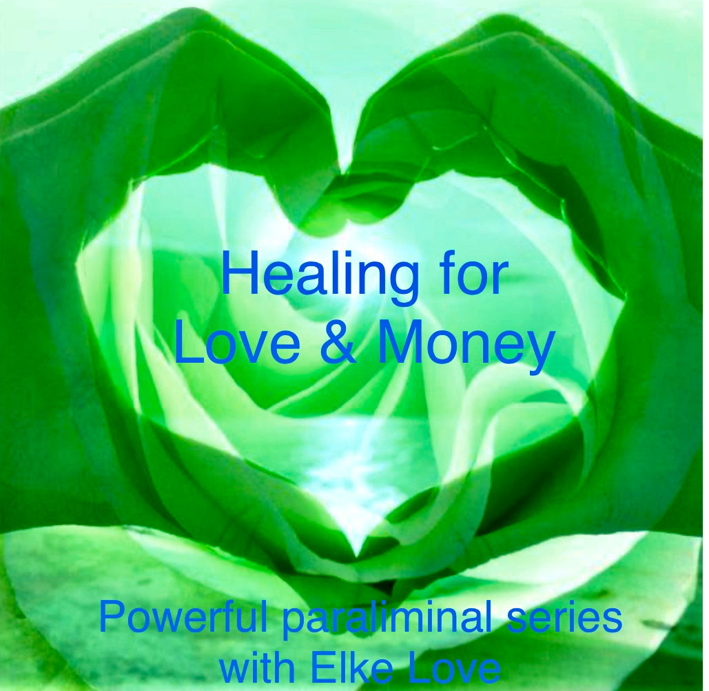 Healing for Love & Money -  Powerful Paraliminal with Elke Love