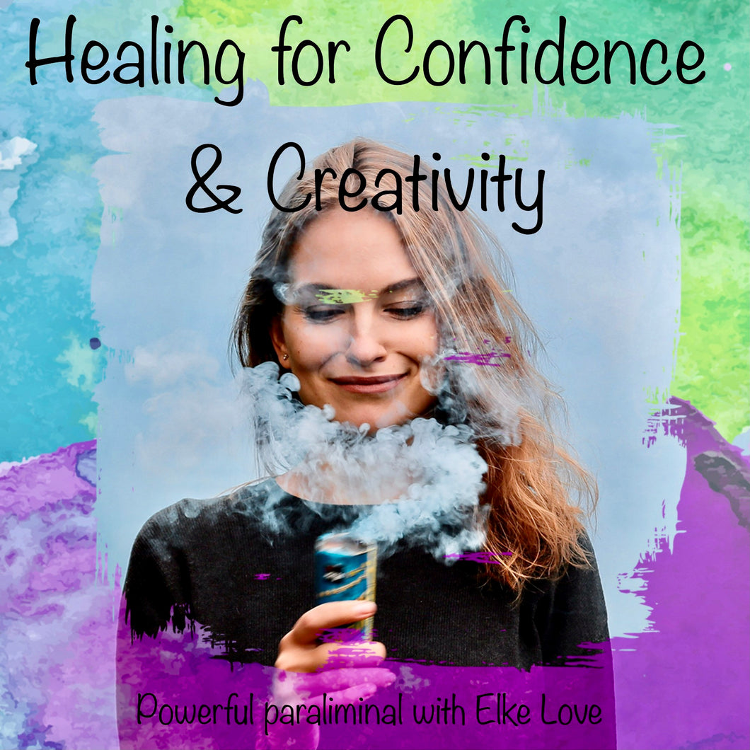 Healing for Confidence & Creativity - Powerful Paraliminal with Elke Love