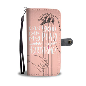 "Custom Printed Wallet Case ""Only You Can Play My Heartstrings"""