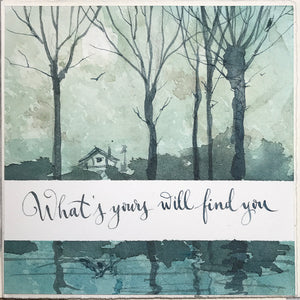 Whats Your Will Find You - original watercolour greeting card