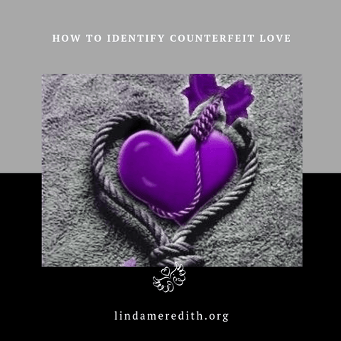 How to Identify Counterfeit Love