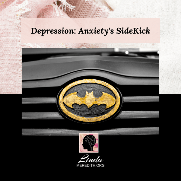 Depression: Anxiety's SideKick