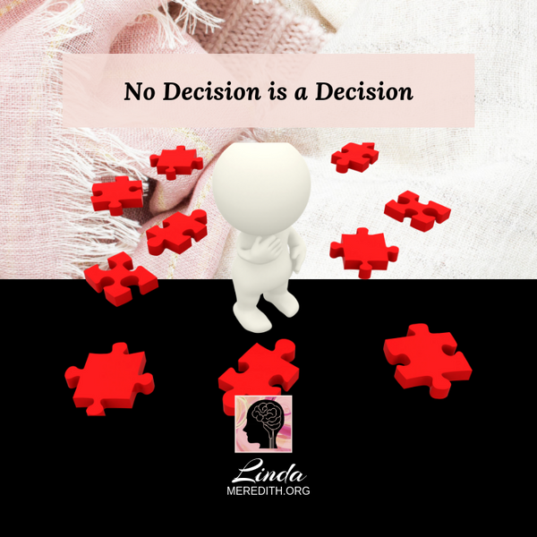 No Decision is a Decision
