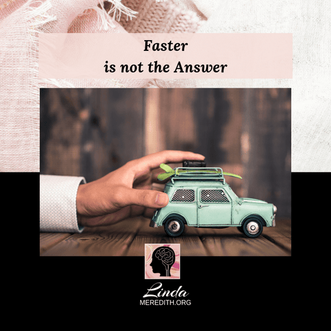 Faster Is Not The Answer