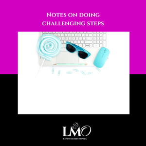 Notes on doing Challenging Steps