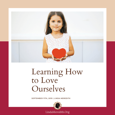 Learning How to Love Ourselves
