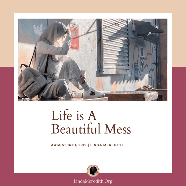 Life is A Beautiful Mess