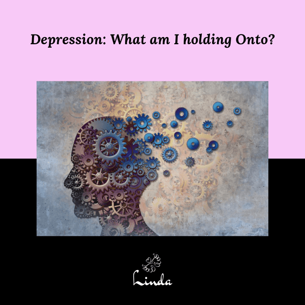 Depression: What am I holding Onto?