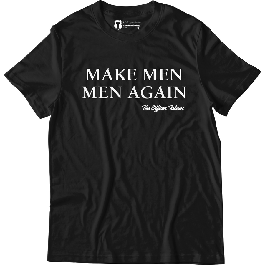 Make Men Men Again Shirt