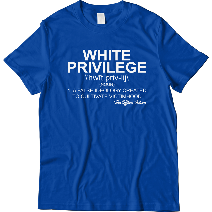 White Privilege Shirt