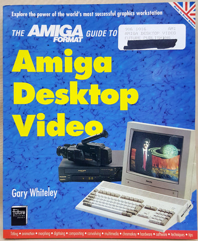 The AMIGA FORMAT Guide To Amiga Desktop Video ©1994 Book for Commodore Amiga