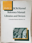 Amiga ROM Kernel Reference Manual Libraries & Devices RKM CBM Book for Commodore A1000