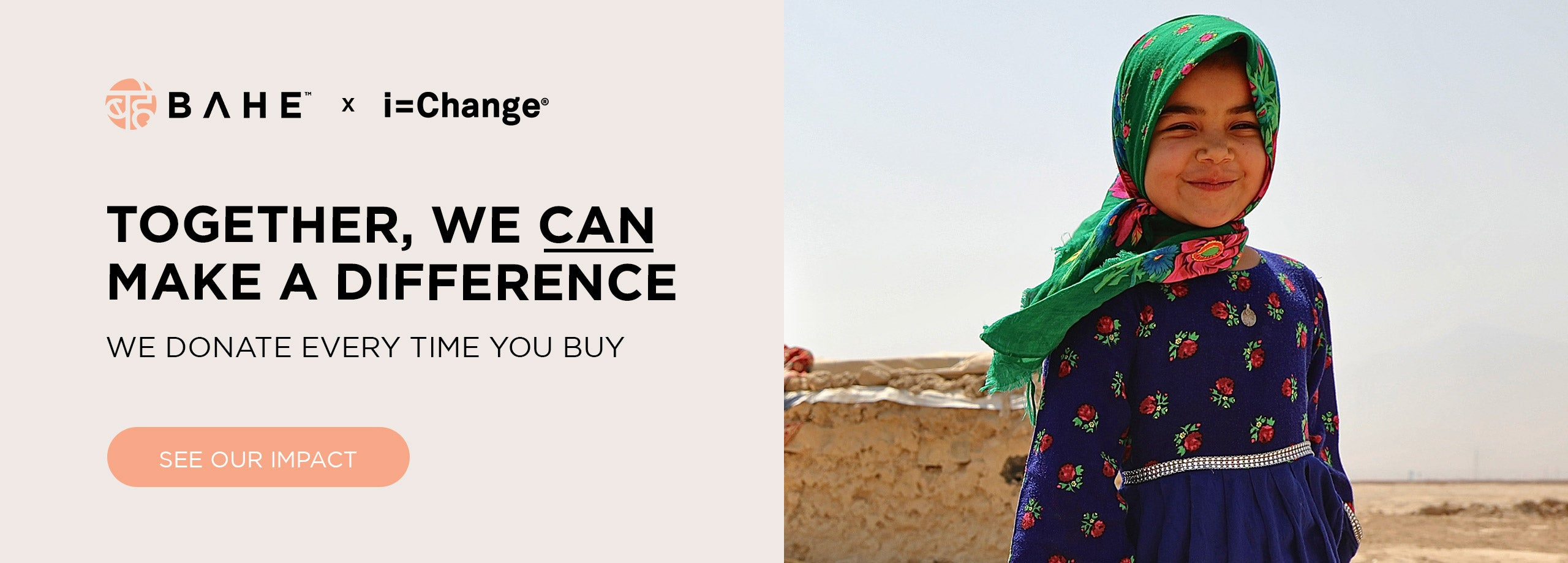 """PTP x I=Change""""></a></p> <p>We donate $1 to a charity of your choice every time you make a purchase on this site.</p> <p>We are extremely proud to announce that we've partnered with I=Change to donate $1 for every transaction made on this site. Every single time you but you can make a difference to someone's life.</p>"""