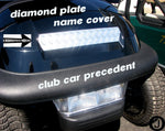 Club Car PRECEDENT golf cart Highly Polished Aluminum Diamond plate Name Cover