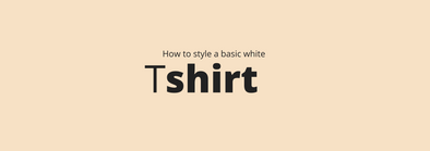 5 ways to style a White T-shirt