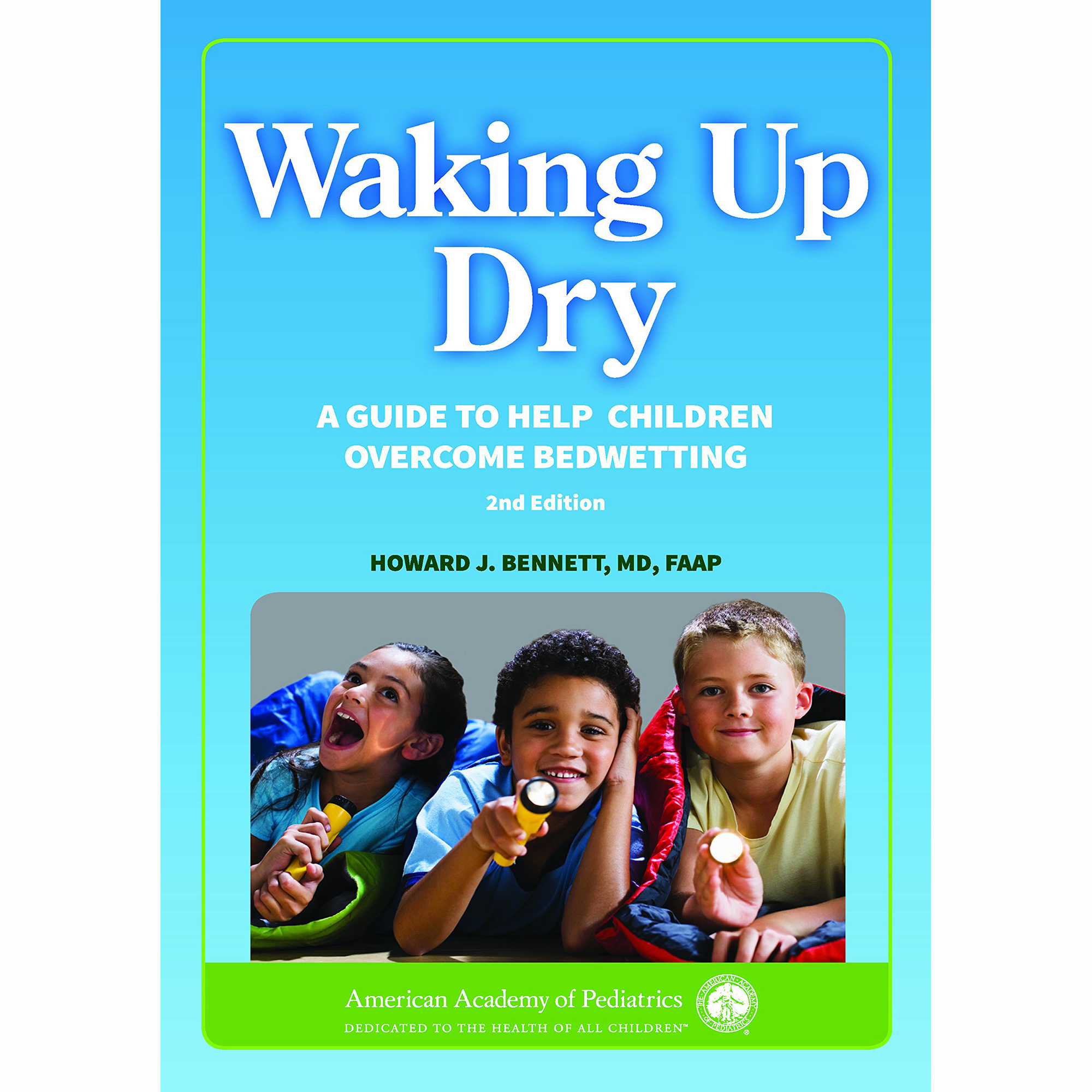 Waking Up Dry: A Guide to Help Children Overcome Bedwetting, Second Edition